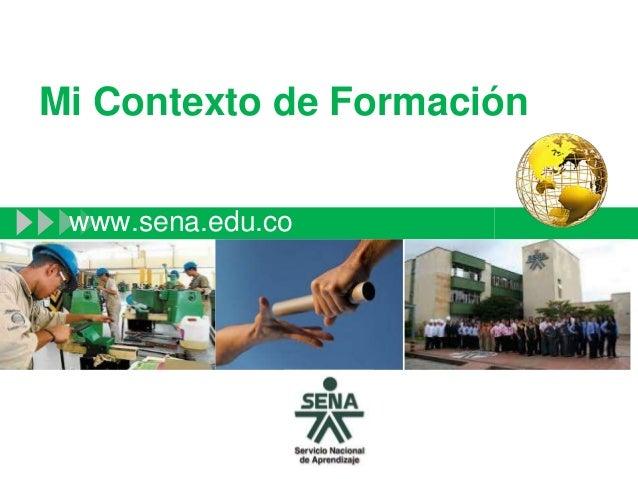 Mi Contexto de Formación www.sena.edu.co
