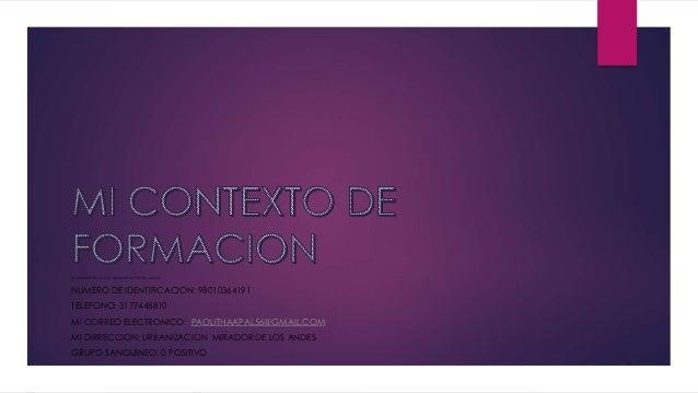 MI NOMBRE ES: PAOLA ALEXANDRA PALMA LAGOS NUMERO DE IDENTIFICACION: 98010364191 TELEFONO: 3177448810 MI CORREO ELECTRONICO...