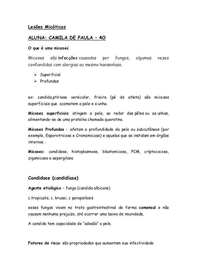 Lesões Micóticas ALUNA: CAMILA DE PAULA – 4O O que é uma micose¿ Micoses são infecções causadas por fungos, algumas vezes ...