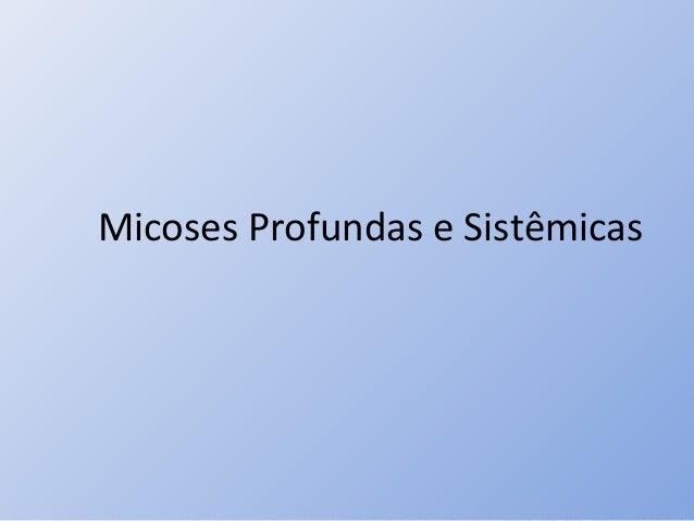 Micoses Profundas e Sistêmicas