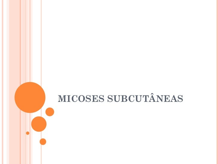 MICOSES SUBCUTÂNEAS