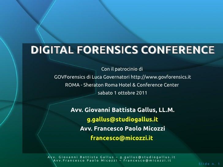 DIGITAL FORENSICS CONFERENCE                         Con il patrocinio di    GOVForensics di Luca Governatori http://www.g...