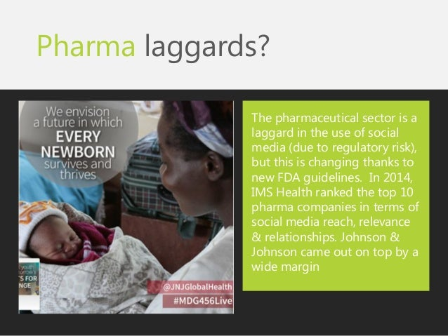 Pharma laggards?  The pharmaceutical sector is a laggard in the use of social media (due to regulatory risk), but this is ...