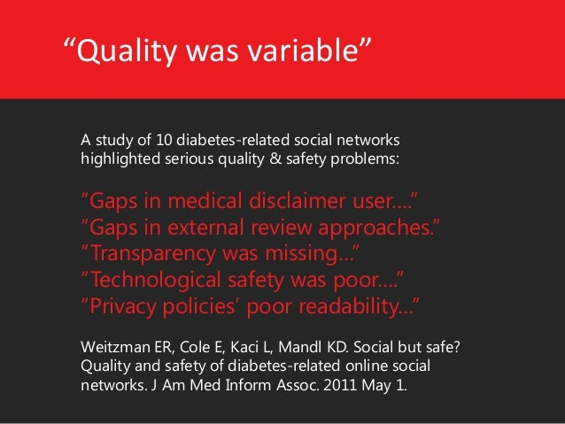 """""""Quality was variable""""  A study of 10 diabetes-related social networks highlighted serious quality & safety problems:  """"Ga..."""