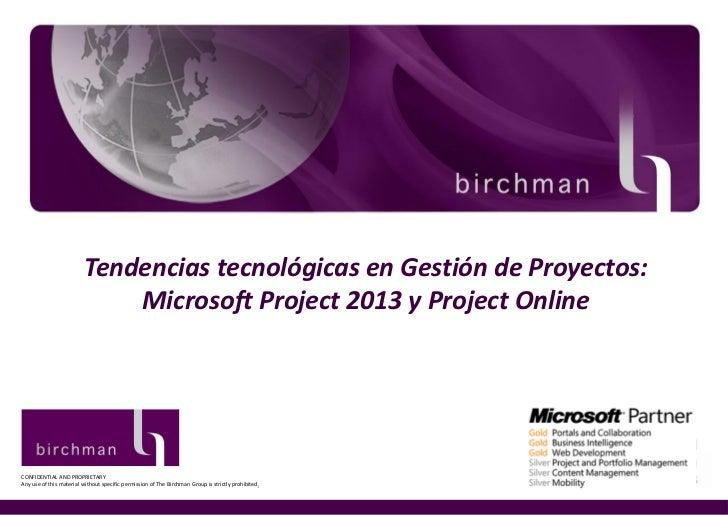 Tendencias tecnológicas en Gestión de Proyectos:                                 The Birchmany Group                      ...