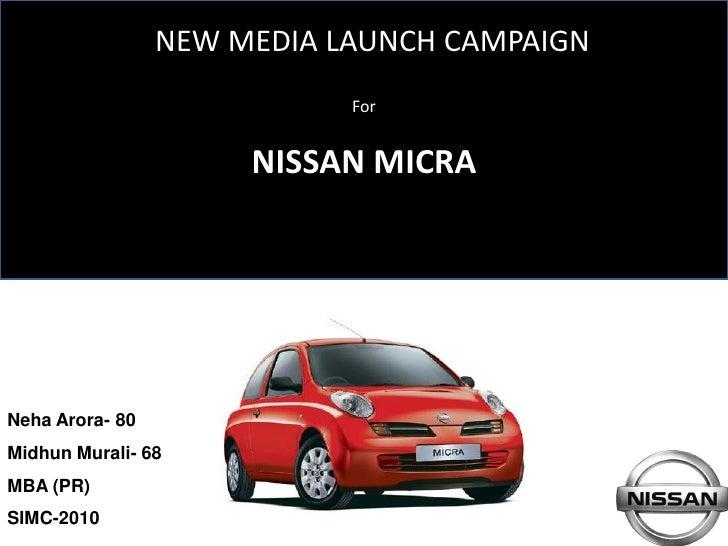 NEW MEDIA LAUNCH CAMPAIGN                             For                         NISSAN MICRA     Neha Arora- 80 Midhun M...