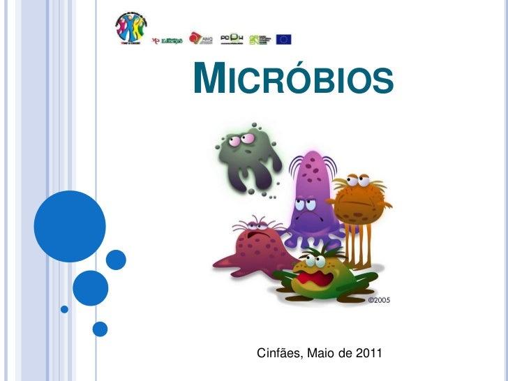 Micróbios<br />Cinfães, Maio de2011<br />