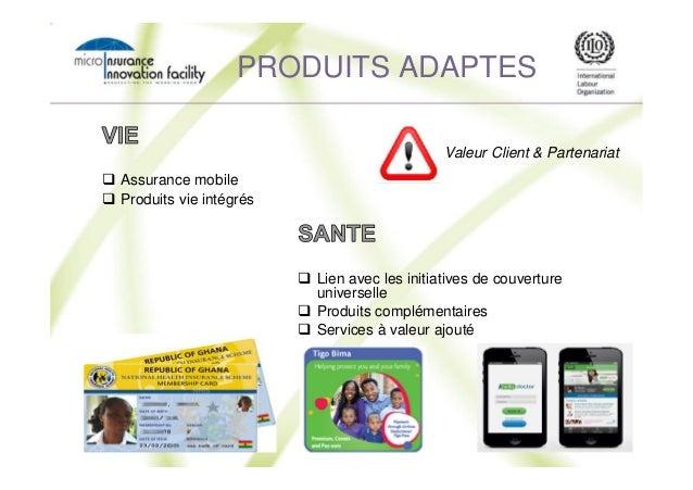 Assurance mobile Produits vie intégrés Lien avec les initiatives de couverture universelle Produits complémentaires Servic...
