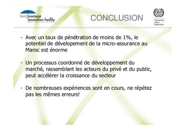 CONCLUSION - Avec un taux de pénétration de moins de 1%, le potentiel de dévelopement de la micro-assurance au Maroc est é...