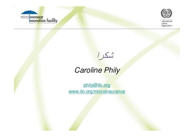 را Caroline Phily phily@ilo.org www.ilo.org/microinsurance