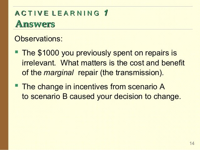 ACTIVE LEARNING  Answers  1  Observations:   The $1000 you previously spent on repairs is irrelevant. What matters is the...