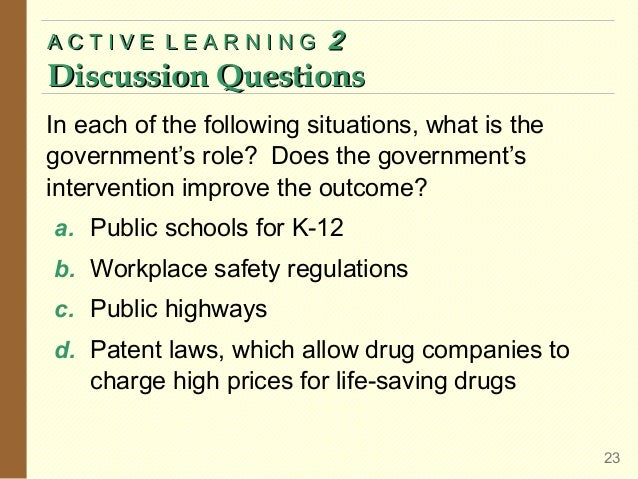 ACTIVE LEARNING  2  Discussion Questions In each of the following situations, what is the government's role? Does the gove...