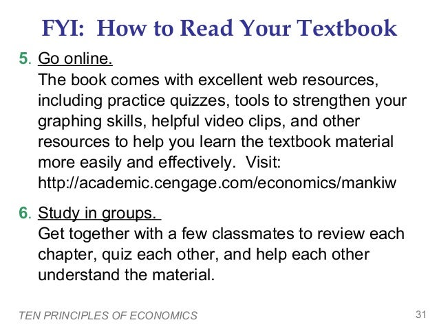 FYI: How to Read Your Textbook 5. Go online. The book comes with excellent web resources, including practice quizzes, tool...