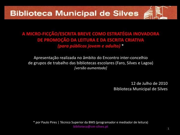 A MICRO-FICÇÃO/ESCRITA BREVE COMO ESTRATÉGIA INOVADORA       DE PROMOÇÃO DA LEITURA E DA ESCRITA CRIATIVA               (p...
