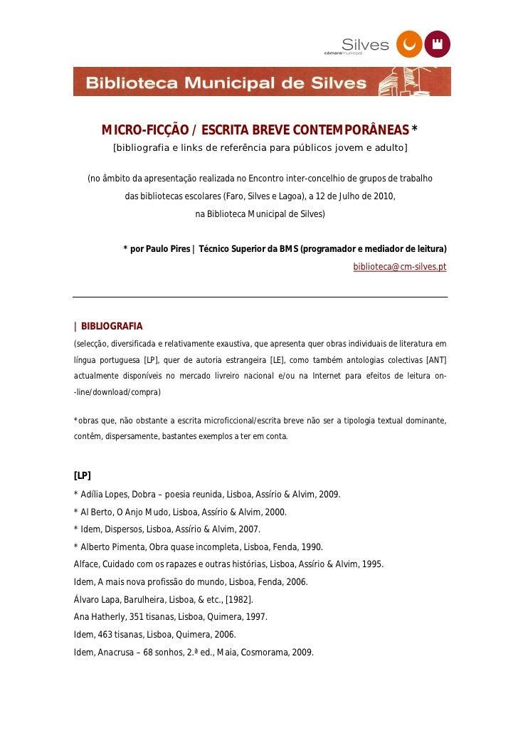 MICRO-FICÇÃO / ESCRITA BREVE CONTEMPORÂNEAS *            [bibliografia e links de referência para públicos jovem e adulto]...