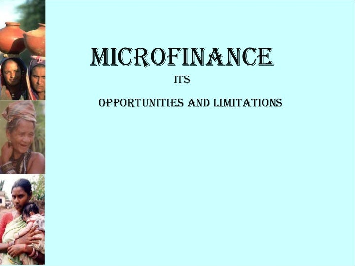Microfinance           itsOpportunities and Limitations