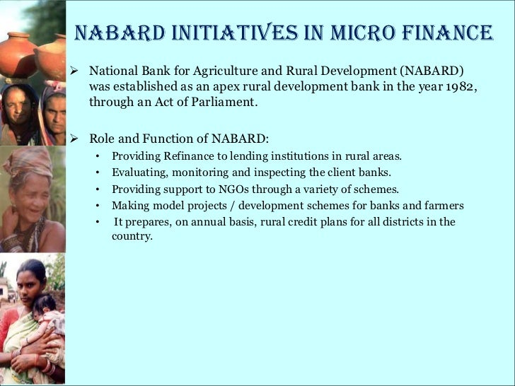 role of nabard in rural development Role of nabard in rural banking presented by- suraj yadav introduction nabard is set up by the government of india it is development bank with the mandate of facilitating credit flow for promotion and development of agriculture and integrated rural development.