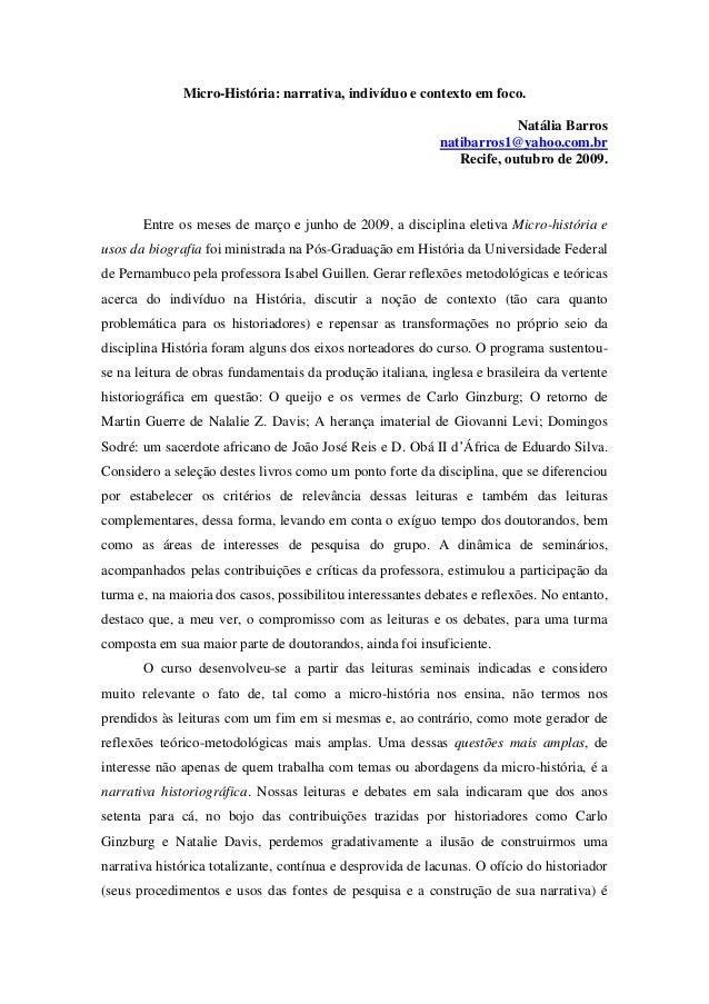 Micro-História: narrativa, indivíduo e contexto em foco. Natália Barros natibarros1@yahoo.com.br Recife, outubro de 2009. ...