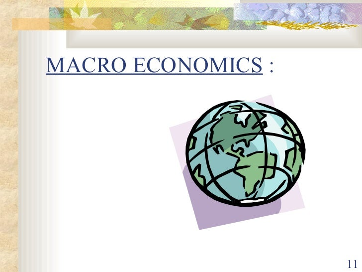 macro econs Microeconomics is the study of particular markets, and segments of the economy it looks at issues such as consumer behaviour, individual labour markets, and the theory of firms macro economics is the study of the whole economy it looks at 'aggregate' variables, such as aggregate demand.