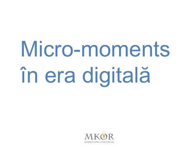Micro-moments în era digitală