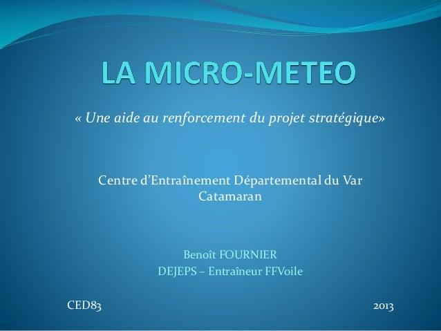 « Une aide au renforcement du projet stratégique»  Centre d'Entraînement Départemental du Var Catamaran  Benoît FOURNIER D...