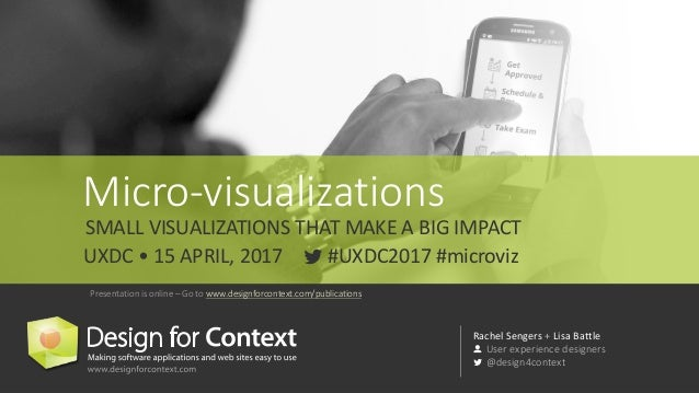 @design4context			Micro-visualizations	 UXDC	2017 1 Rachel	Sengers	+ Lisa	Battle User	experience	designers @design4context...