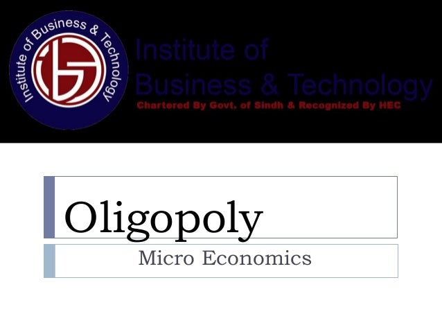 economics oligopoly Oligopoly printer friendly small number of competitors - each has more than negligible effect on the market economics forums microeconomic - optimization pblm - lagrangian craming for finals share your secrets here principles of economics-baumol&blinder.