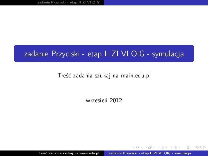 zadanie Przyciski - etap II ZI VI OIGzadanie Przyciski - etap II ZI VI OIG - symulacja                Tre±¢ zadania szukaj...