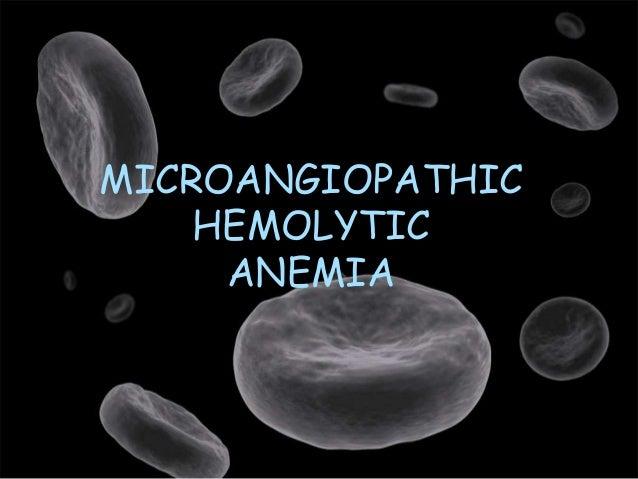 MICROANGIOPATHIC HEMOLYTIC ANEMIA