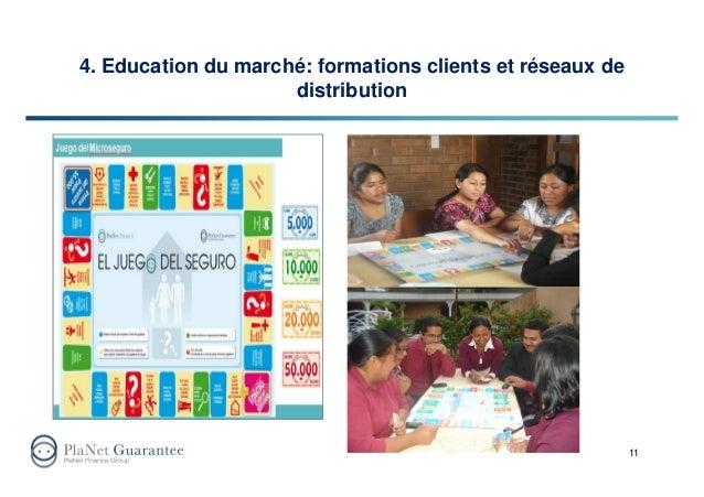 4. Education du marché: formations clients et réseaux de distribution 11