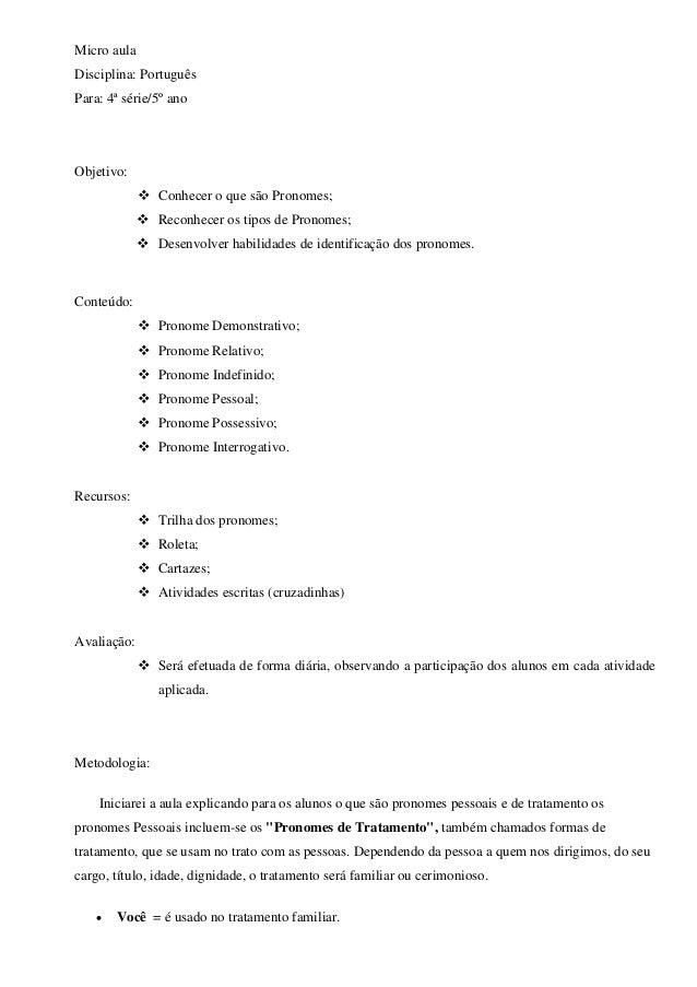 Micro aula Disciplina: Português Para: 4ª série/5º ano Objetivo:  Conhecer o que são Pronomes;  Reconhecer os tipos de P...