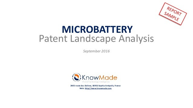 MICROBATTERY Patent Landscape Analysis September 2016 IP and Technology Intelligence 2405 route des Dolines, 06902 Sophia ...