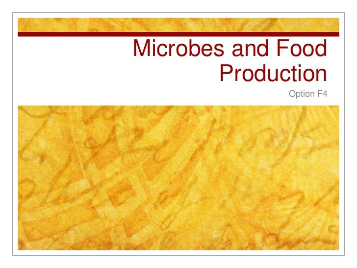 Microbes and Food Production<br />Option F4 <br />