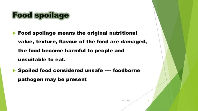 agents of spoilage So far, many pathogenic microorganisms, such as s aureus have been reported as the causal agents of foodborne diseases and/ or food spoilage (betts et al, 1999.