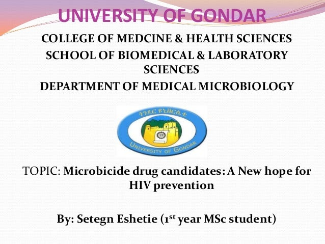 UNIVERSITY OF GONDAR COLLEGE OF MEDCINE & HEALTH SCIENCES SCHOOL OF BIOMEDICAL & LABORATORY SCIENCES DEPARTMENT OF MEDICAL...