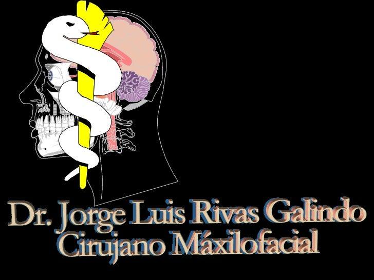 Microbiología bucal, Dr. Jorge Luis Rivas Galindo