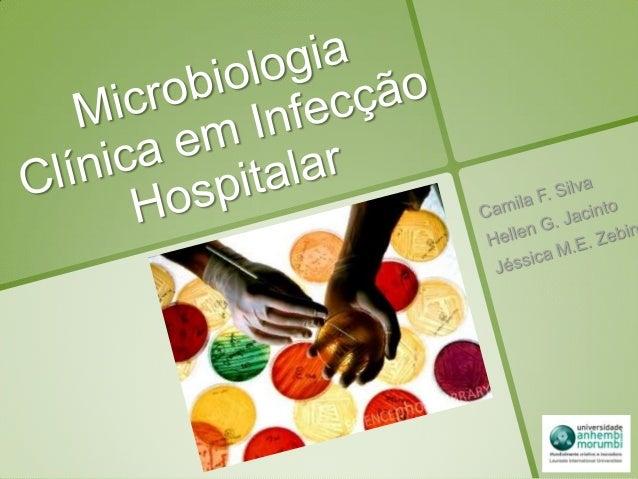 Microbiologia clínica em infecção hospitalar 2