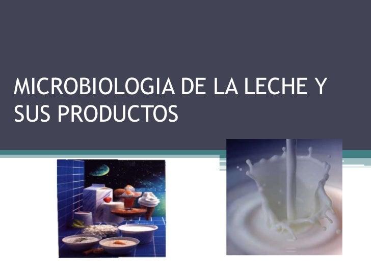 MICROBIOLOGIA DE LA LECHE Y SUS PRODUCTOS<br />