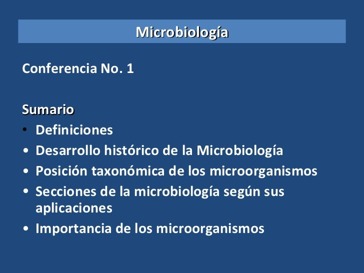Microbiología <ul><li>Conferencia No. 1 </li></ul><ul><li>Sumario </li></ul><ul><li>Definiciones </li></ul><ul><li>Desarro...