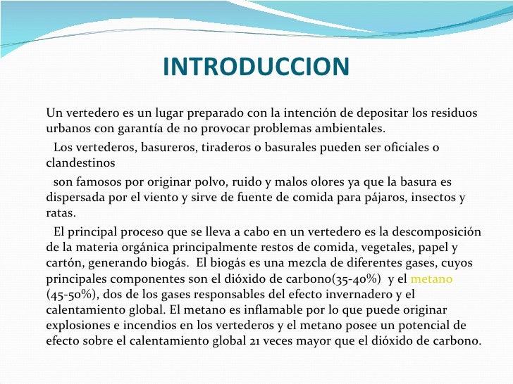 INTRODUCCION <ul><li>Un vertedero es un lugar preparado con la intención de depositar los residuos urbanos con garantía de...