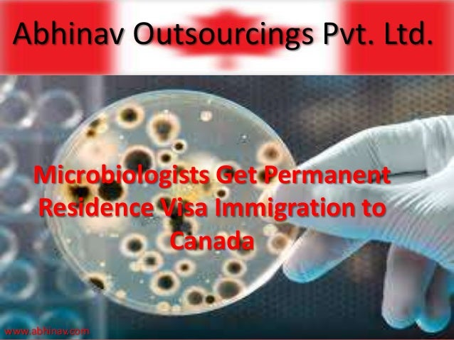 Abhinav Outsourcings Pvt. Ltd.  Microbiologists Get Permanent Residence Visa Immigration to Canada  www.abhinav.com