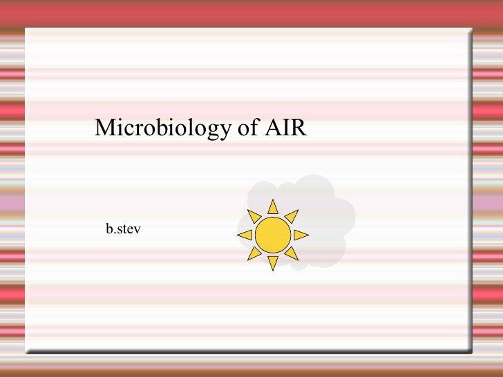Microbiology of AIR b.stev
