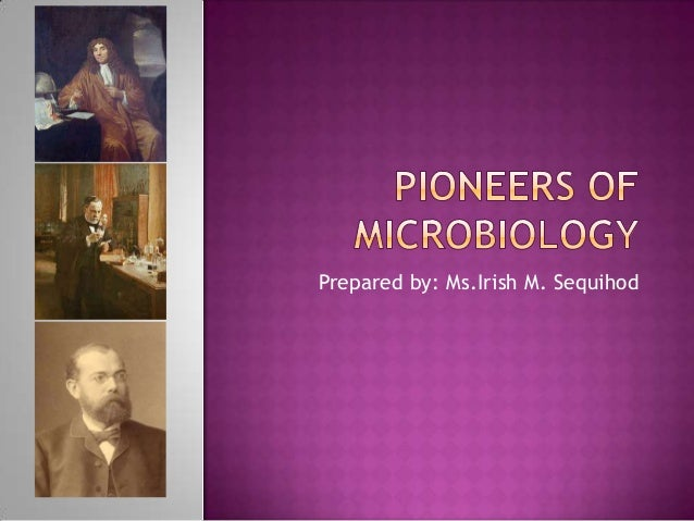 microbiology pioneers Know that the rightful owner of the name was a pioneering american  microbiologist dr rebecca craighill lancefield (1895-1981) using the.