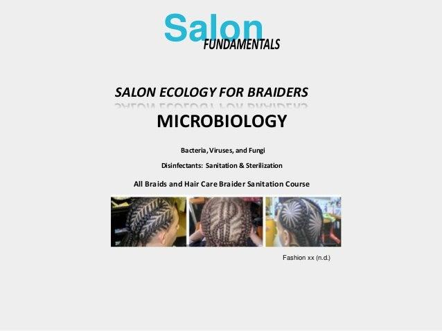 SALON ECOLOGY FOR BRAIDERSMICROBIOLOGYSalonFashion xx (n.d.)All Braids and Hair Care Braider Sanitation CourseBacteria, Vi...