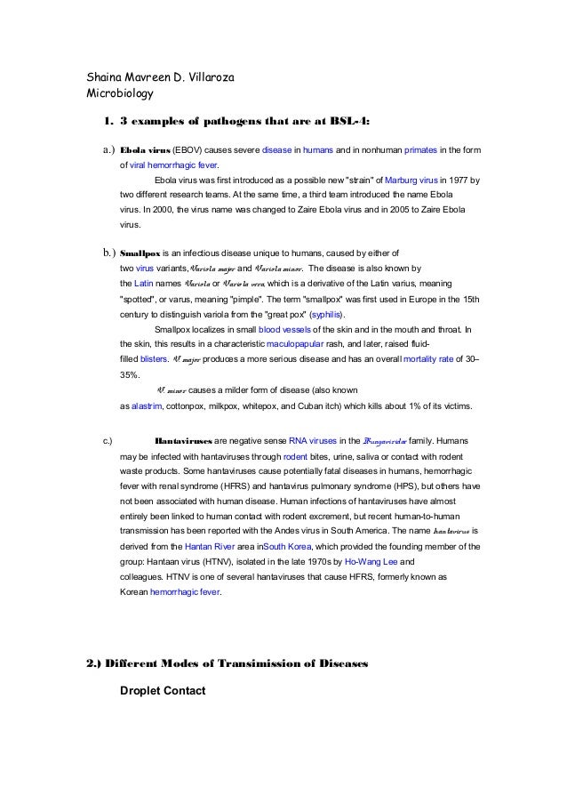 Shaina Mavreen D. Villaroza Microbiology 1. 3 examples of pathogens that are at BSL-4: a.) Ebola virus (EBOV) causes sever...