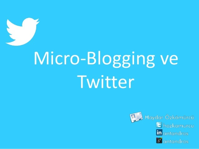 Micro-Blogging ve     Twitter