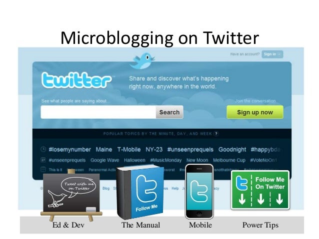 Microblogging on Twitter Ed & Dev The Manual Mobile Power Tips