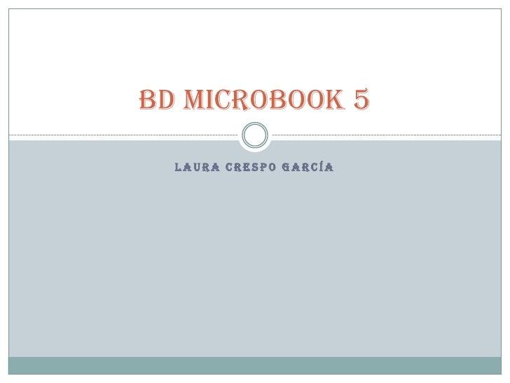 BD MICROBOOK 5  LAURA CRESPO GARCÍA