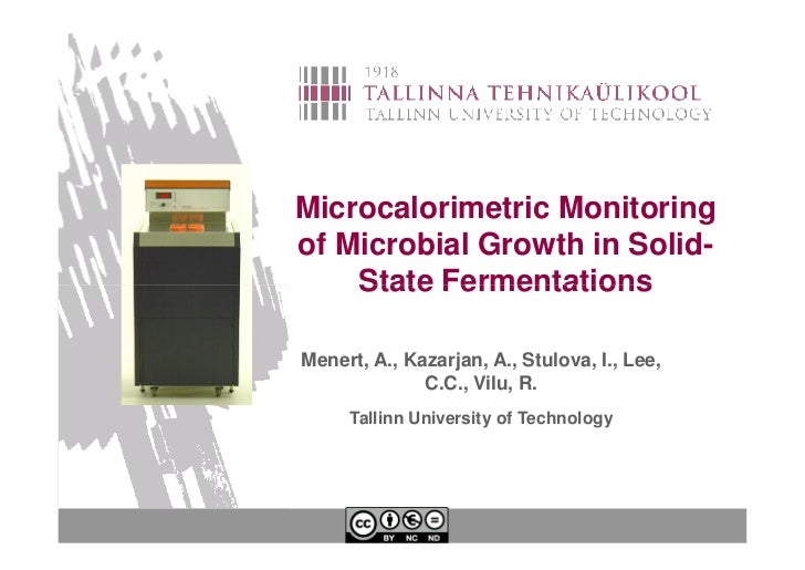 Microcalorimetric Monitoringof Microbial Growth in Solid-    State FermentationsMenert, A., Kazarjan, A., Stulova, I., Lee...