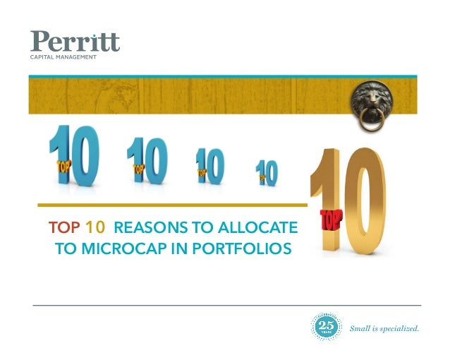 TOP 10 REASONS TO ALLOCATE TO MICROCAP IN PORTFOLIOS